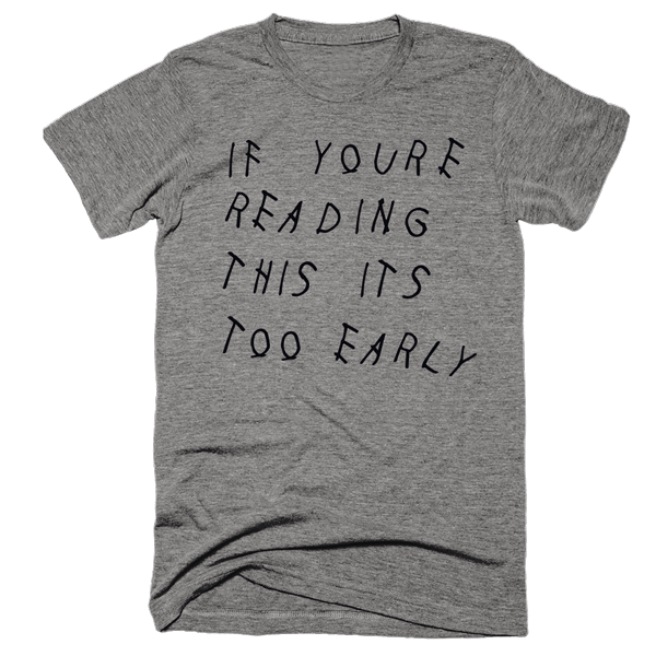 If Youre Reading This Its Too Early | Unisex White T-Shirt | Eternal Weekend - 2