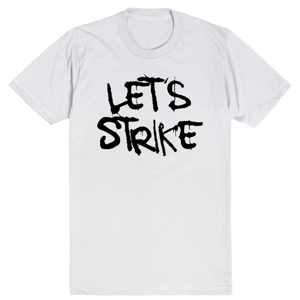 Let's Strike (Arnie Glesper Collection) | Unisex White T-Shirt | Eternal Weekend - 1