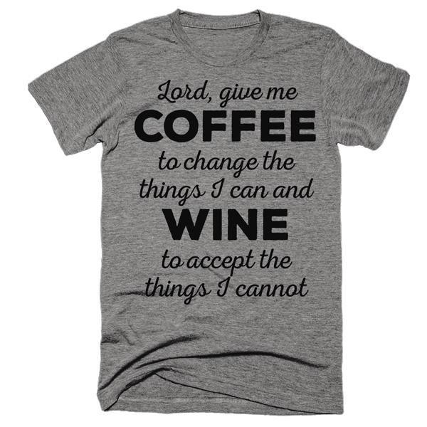 Lord Give Me Coffee/Wine | Unisex Gray T-Shirt | Eternal Weekend - 1