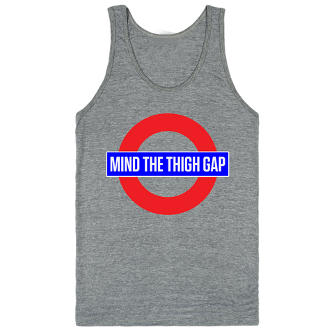 Mind The Thigh Gap Classic tank top (unisex) | Unisex Gray Tank | Eternal Weekend - 1
