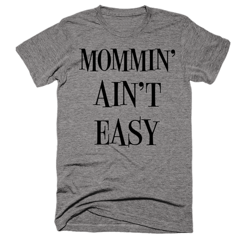 Mommin' Ain't Easy | Womens Grey T-Shirt | Eternal Weekend - 1