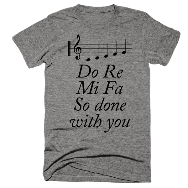 Do Re Mi Fa So Done With You | Unisex White T-Shirt | Eternal Weekend - 2