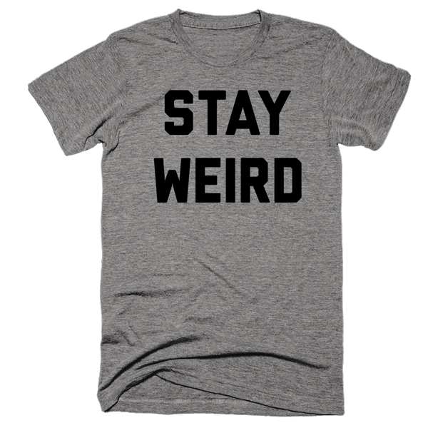 Stay Weird | Unisex Gray T-Shirt | Eternal Weekend - 1
