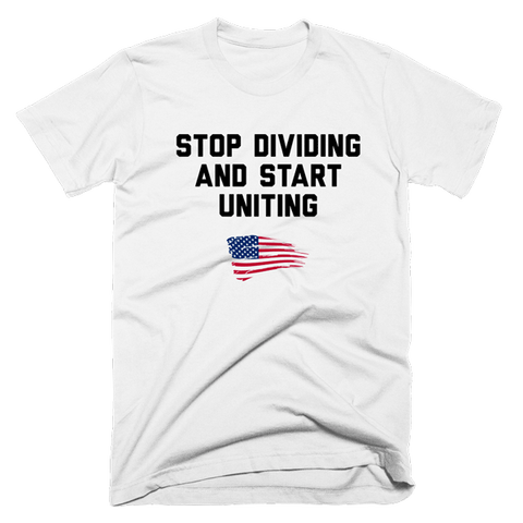 Stop Dividing And Start Uniting | Unisex White T-Shirt | Eternal Weekend - 1