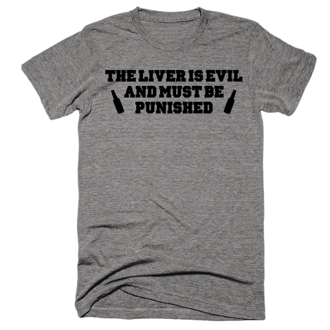 The Liver Is Evil And Must Be Punished | Unisex Gray T-Shirt | Eternal Weekend - 1