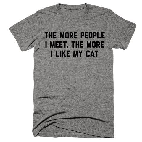 The More People I Meet, The More I Like My Cat | Unisex Gray T-Shirt | Eternal Weekend - 1