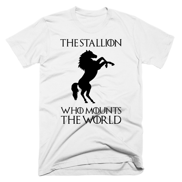The Stallion Who Mounts The World | Unisex White T-Shirt | Eternal Weekend - 1