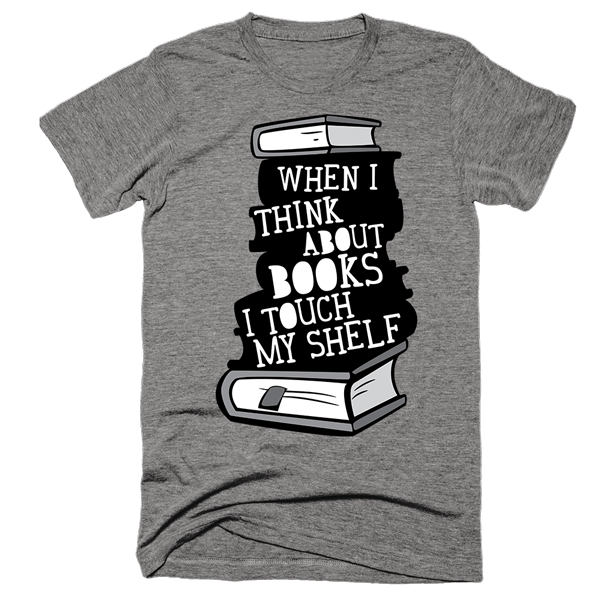 When I Think About Books I Touch My Shelf | Unisex Gray T-Shirt | Eternal Weekend - 1