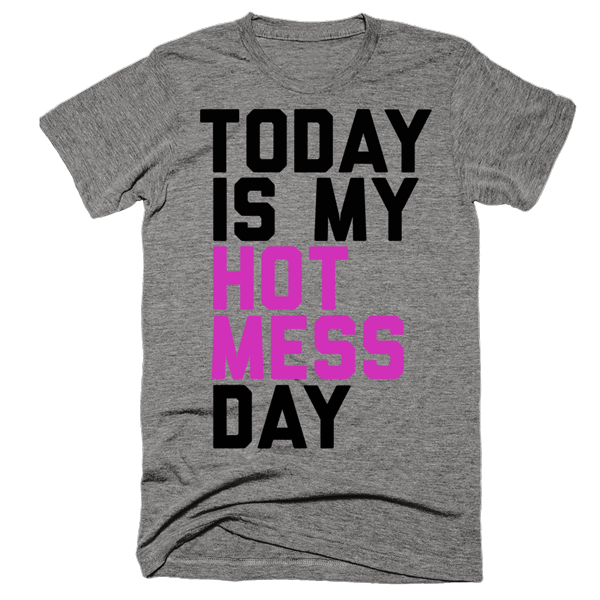 Today Is My Hot Mess Day | Unisex Gray T-Shirt | Eternal Weekend - 1