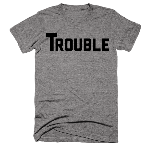 Trouble (with a capital T) | Unisex Gray T-Shirt | Eternal Weekend - 1