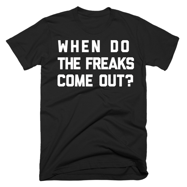 When Do The Freaks Come Out? | Unisex Black T-Shirt | Eternal Weekend - 1