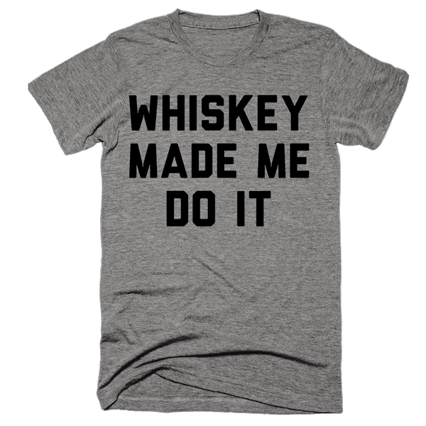 Whiskey Made Me Do It – Eternal Weekend