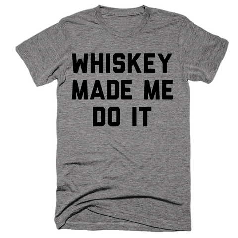 Whiskey Made Me Do It | Unisex Gray T-Shirt | Eternal Weekend - 1