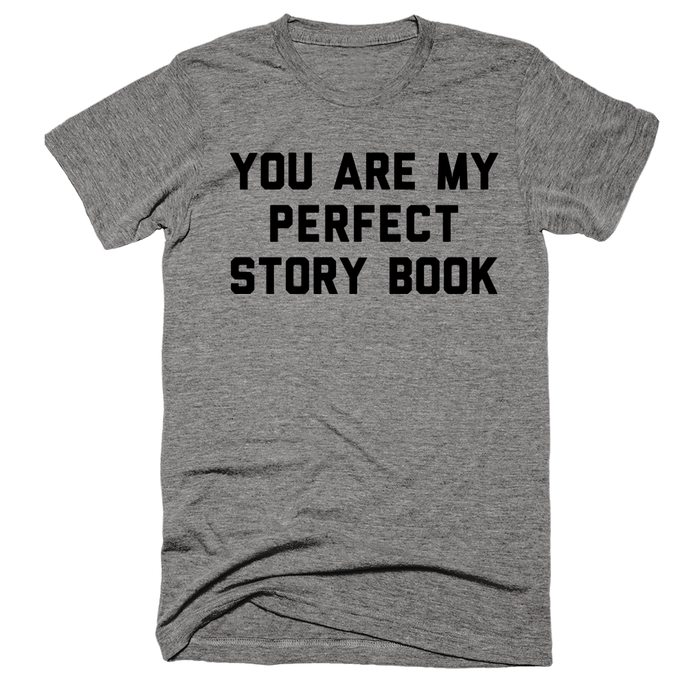 You Are My Perfect Story Book | Unisex Gray T-Shirt | Eternal Weekend - 1