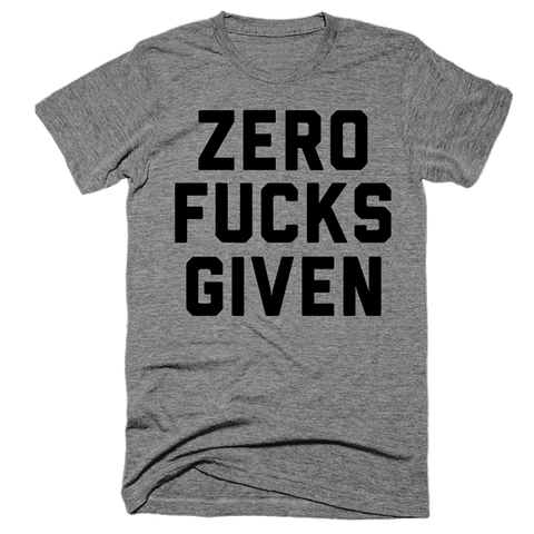 Zero Fucks Given | Unisex Gray T-Shirt | Eternal Weekend - 1