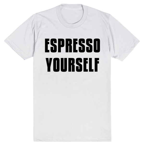 Espresso Yourself | Unisex White T-Shirt | Eternal Weekend - 1