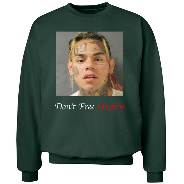 Don't Free 6ix9ine -  Cotton Crewneck Sweatshirt - JG