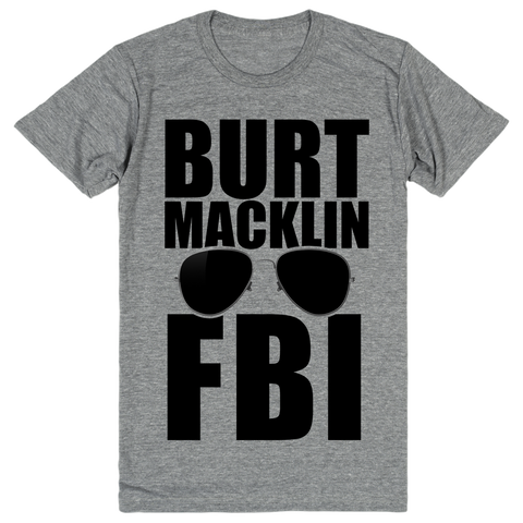 Burt Macklin FBI - Parks and Recreation | Unisex Gray T-Shirt | Eternal Weekend - 1