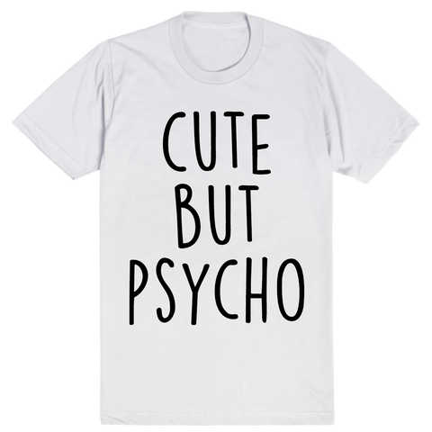 Cute But Psycho | Unisex White T-Shirt | Eternal Weekend - 1