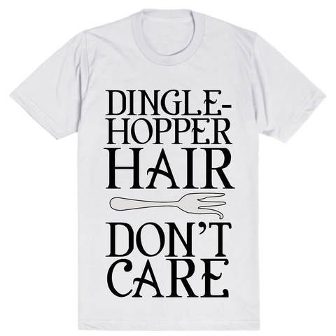 Dinglehopper Hair Don't Care | Unisex White T-Shirt | Eternal Weekend - 1