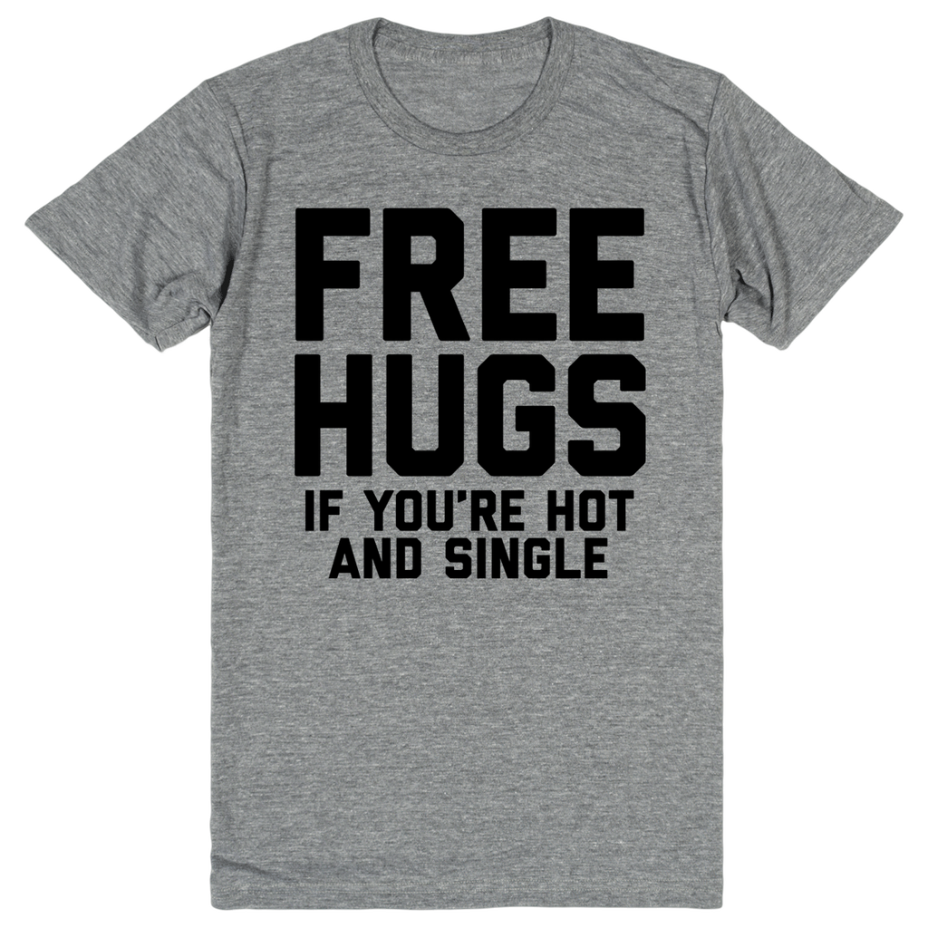 Free Hugs (If You're Hot and Single) | Unisex Gray T-Shirt | Eternal Weekend - 1