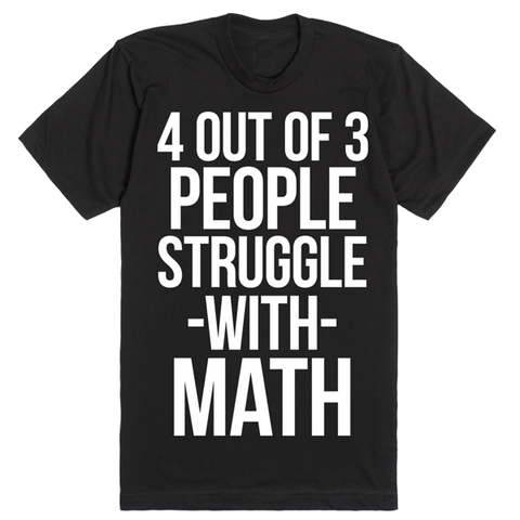 4 Out Of 3 People Struggle With Math | Unisex Black T-Shirt | Eternal Weekend - 1