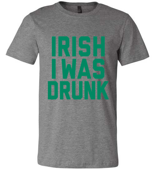 Irish I Was Drunk | Funny St. Patricks Day Shirt | Unisex Gray T-Shirt | Eternal Weekend - 2
