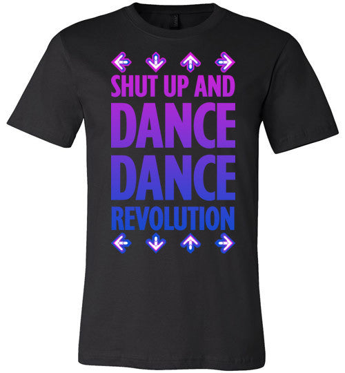 Shut Up And Dance Dance Revolution | Unisex Black T-Shirt | Eternal Weekend - 1