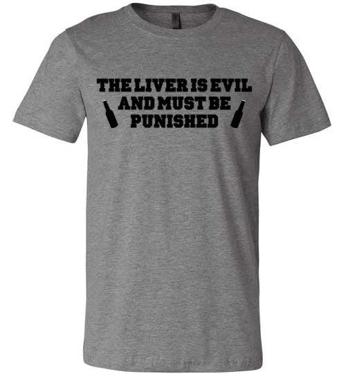 The Liver Is Evil And Must Be Punished | Unisex Gray T-Shirt | Eternal Weekend - 4