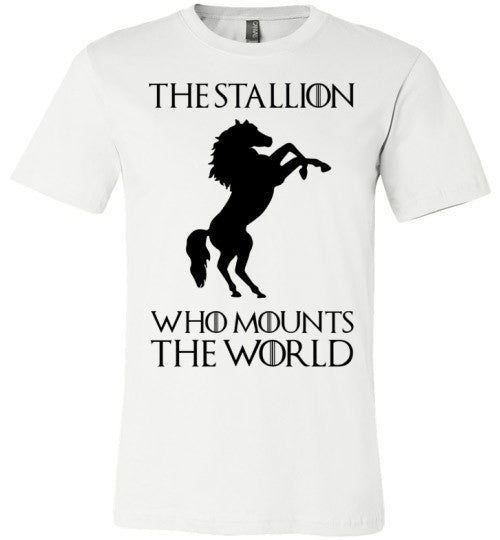 The Stallion Who Mounts The World | Unisex White T-Shirt | Eternal Weekend - 2