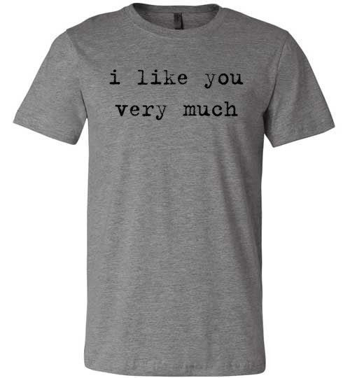 I Like You Very Much | Unisex Gray T-Shirt | Eternal Weekend - 2