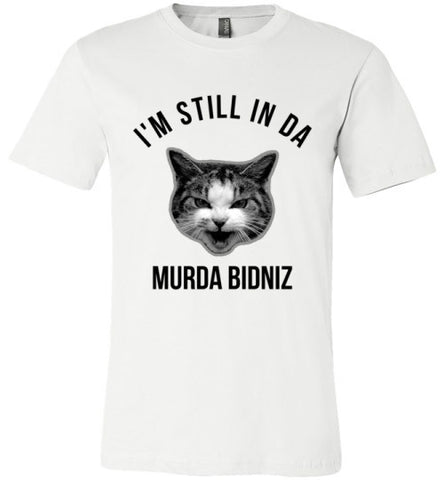 I'm Still In Da Murda Bidniz | Unisex Gray T-Shirt | Eternal Weekend - 1