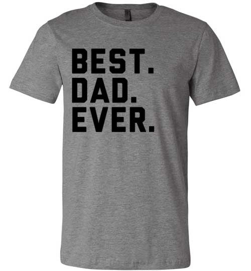 Best Dad Ever | Unisex Gray T-Shirt | Eternal Weekend - 2