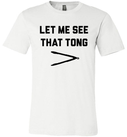 Let Me See That Tong | Unisex White T-Shirt | Eternal Weekend - 2