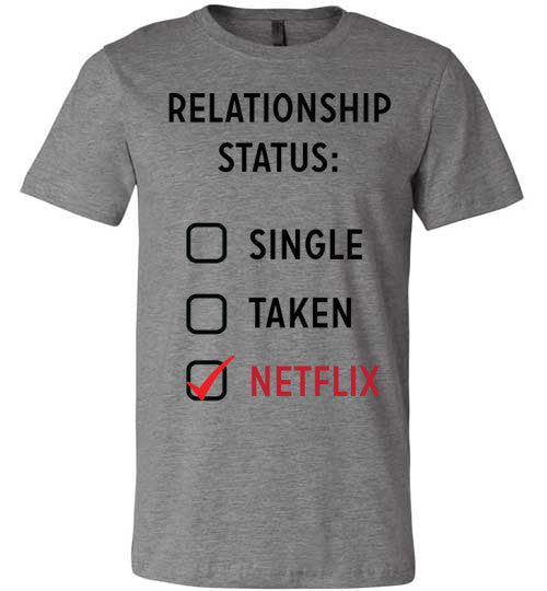 Relationship Status Netflix | Unisex Gray T-Shirt | Eternal Weekend - 1