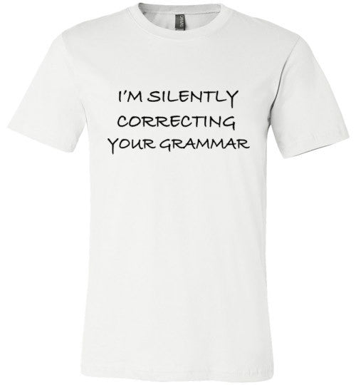 I'm Silently Correcting Your Grammar | Unisex White T-Shirt | Eternal Weekend - 1