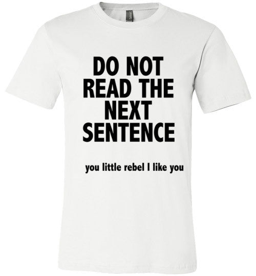 Do Not Read The Next Sentence Rebel | Unisex White T-Shirt | Eternal Weekend - 1