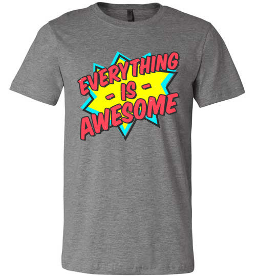 Everything Is Awesome | Unisex Gray T-Shirt | Eternal Weekend - 4