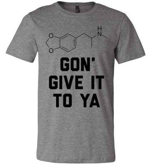 Ecstasy (MDMA) Gon' Give It To Ya | Unisex Gray T-Shirt | Eternal Weekend - 2