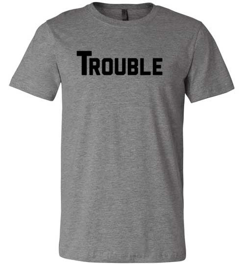 Trouble (with a capital T) | Unisex Gray T-Shirt | Eternal Weekend - 2