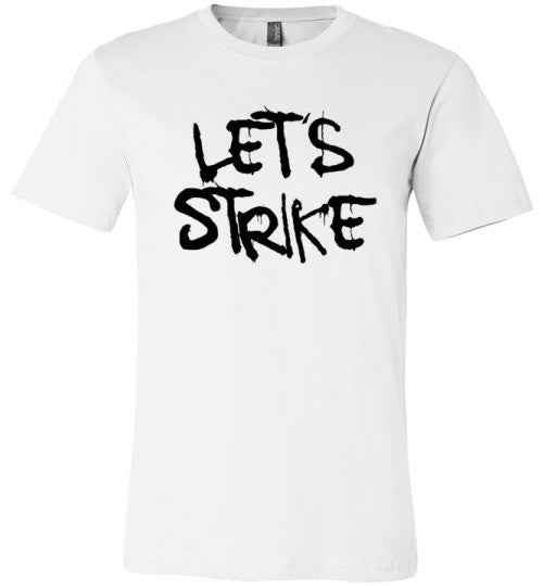 Let's Strike (Arnie Glesper Collection) | Unisex White T-Shirt | Eternal Weekend - 2
