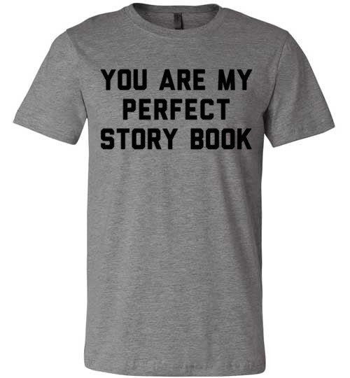 You Are My Perfect Story Book | Unisex Gray T-Shirt | Eternal Weekend - 2