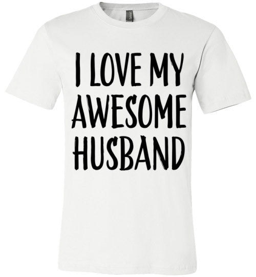 I Love My Awesome Husband | Unisex White T-Shirt | Eternal Weekend - 2