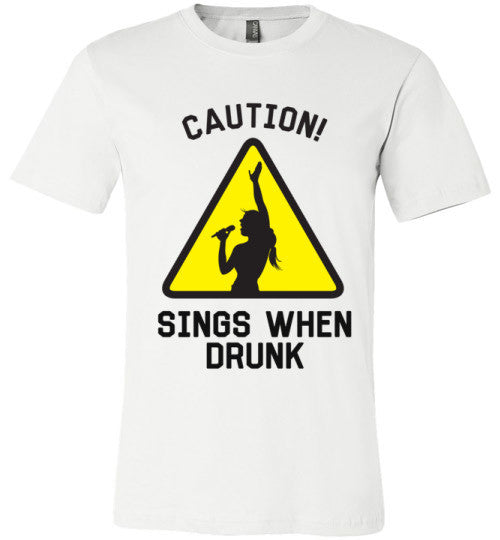 Caution! Sings When Drunk | Unisex White T-Shirt | Eternal Weekend - 1