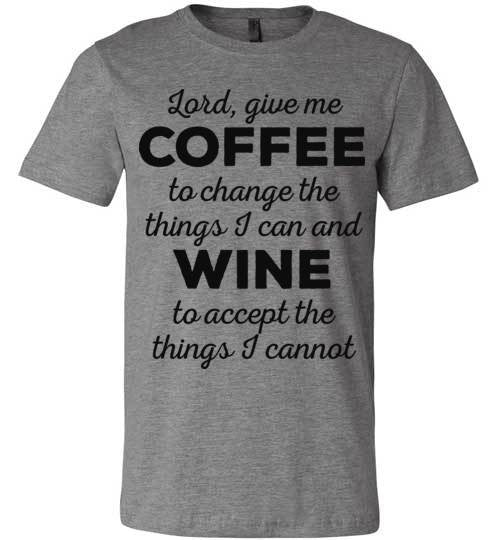 Lord Give Me Coffee/Wine | Unisex Gray T-Shirt | Eternal Weekend - 3
