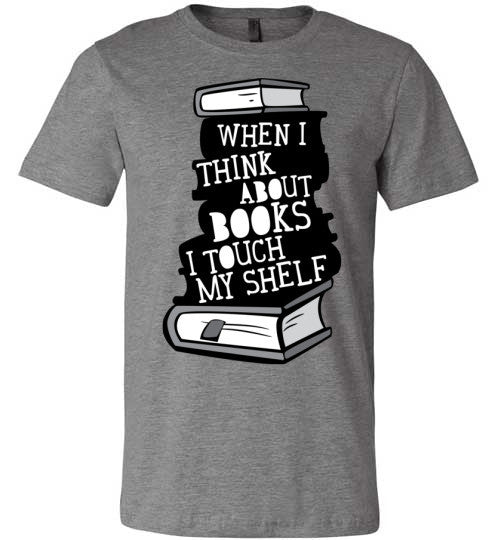 When I Think About Books I Touch My Shelf | Unisex Gray T-Shirt | Eternal Weekend - 2