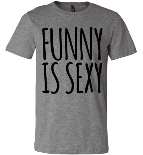 Funny Is Sexy | Unisex Gray T-Shirt | Eternal Weekend - 1