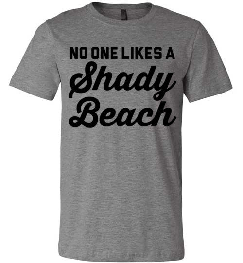 No One Likes A Shady Beach | Unisex Gray T-Shirt | Eternal Weekend - 2