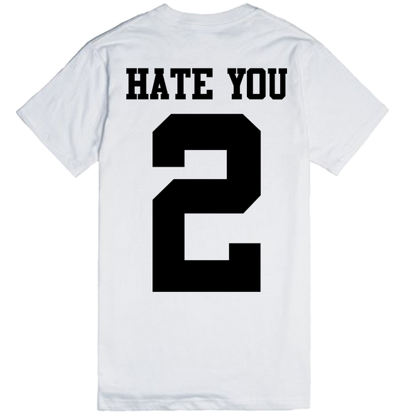Hate You 2 (Printed on Back) | Unisex White T-Shirt | Eternal Weekend - 1