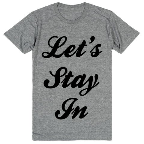 Let's Stay In | Unisex Gray T-Shirt | Eternal Weekend - 1